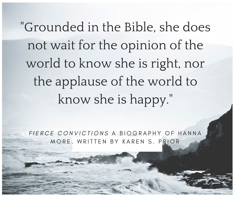 She is grounded in the Bible. She is no clamorous beggar for extortent alms of admiration. She lives on her own stock. She does not wait for the opinion of the world to know she is right, nor the applause of the wor