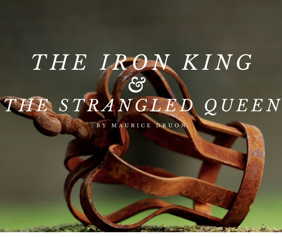 The iron king & The strangled queen